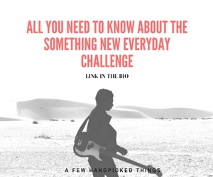 All You Need to Know About The Something New Everyday Challenge