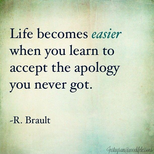 life-becomes-easier-when-you-learn-to-accept-an-apology-you-never-got-quote-1